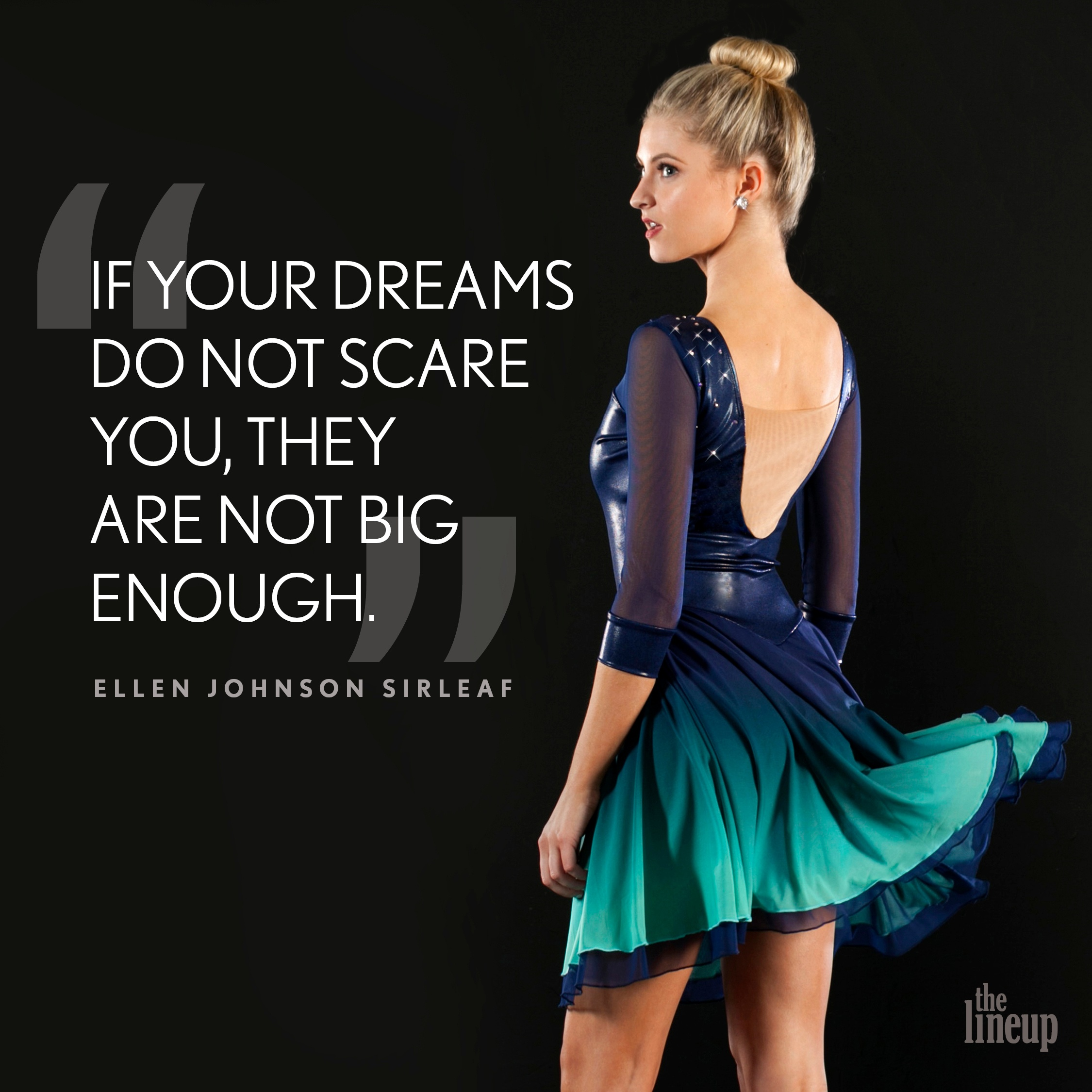 """""""If your dreams do not scare you, they are not big enough."""" - Ellen Johnson Sirleaf Motivational Quotes for Dancers"""