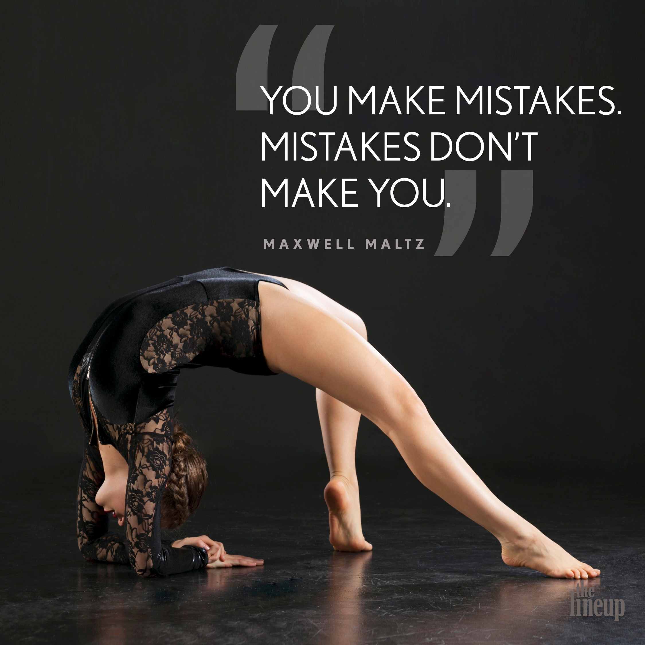 """""""You make mistakes. Mistakes don't make you."""" - Maxwell Maltz Motivational Quotes for Dancers"""