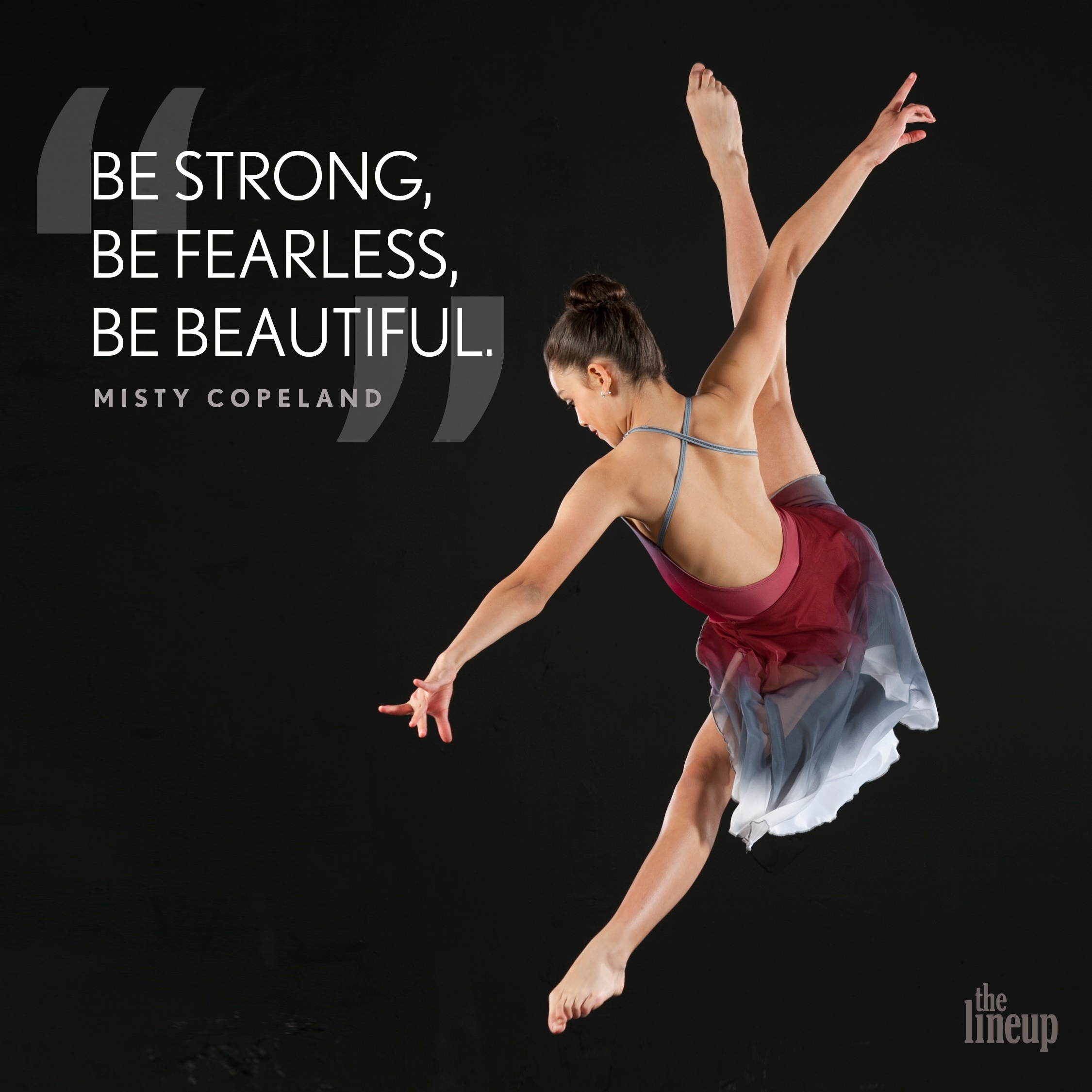 """""""Be strong, be fearless, be beautiful."""" - Misty Copeland Motivational Quotes for Dancers"""